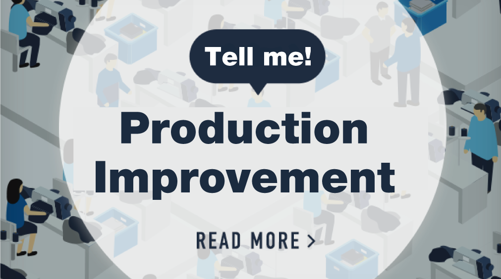 Tell me! Production Improvement